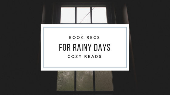 Book Recs for Rainy Days