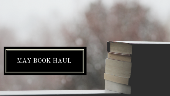 Book Haul: May