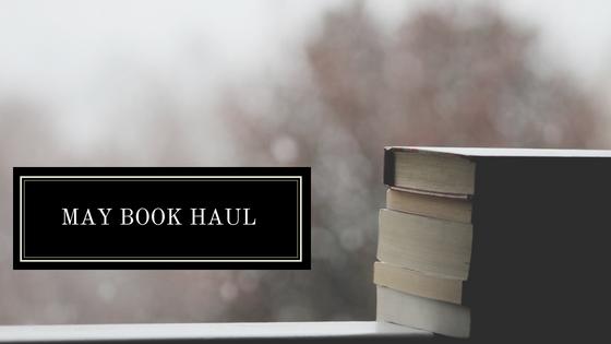Book Haul: May