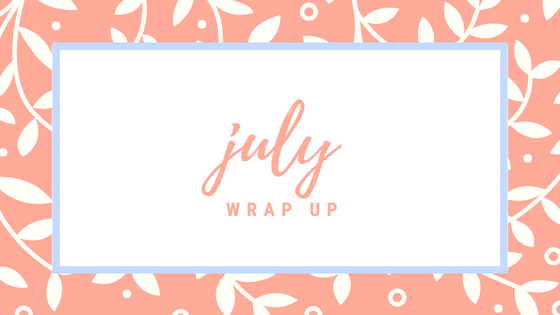 Monthly Wrap Up:July