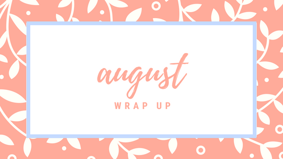 Monthly Wrap Up : August