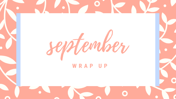 Monthly Wrap Up:September
