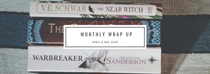 Monthly Wrap Up- April & May