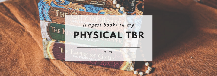THE LONGEST BOOKS IN MY PHYSICAL TBR