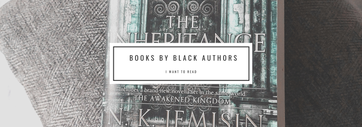 Top Books by Black Authors on my TBR